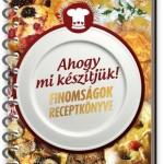 Így főzünk mi – receptkönyvünk